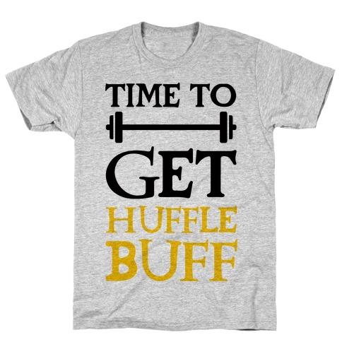 Time To Get Huffle Buff Mens T-Shirt