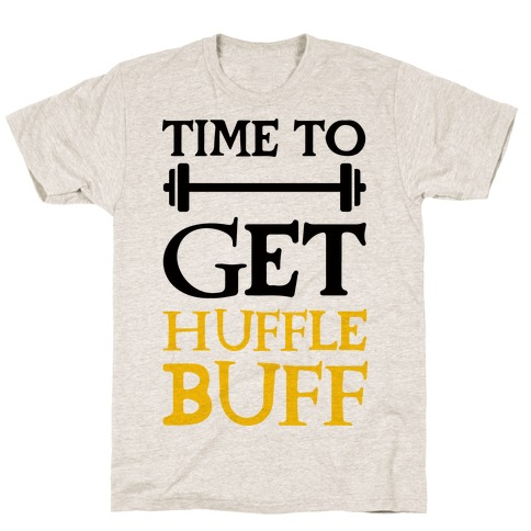 Time To Get Huffle Buff Mens T-Shirt