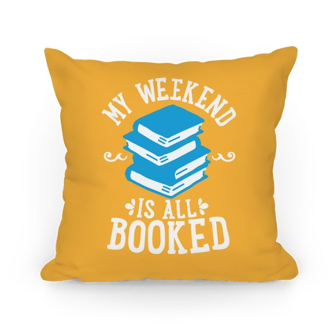 My Weekend is all Booked Pillow