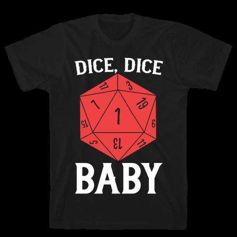 Dice, Dice Baby Mens T-Shirt