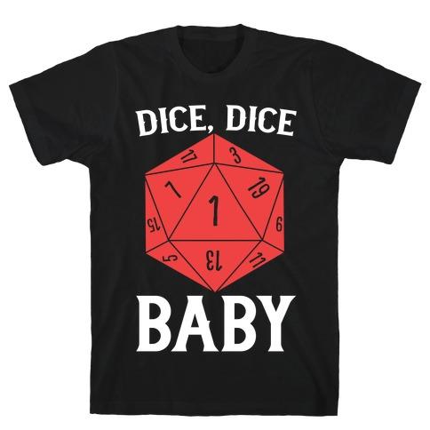 Dice, Dice Baby T-Shirt