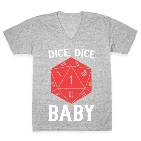 Dice, Dice Baby V-Neck Tee Shirt