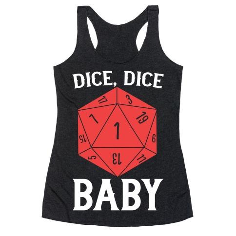 Dice, Dice Baby Racerback Tank Top