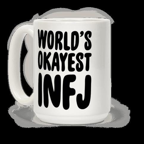 World's Okayest INFJ Coffee Mug