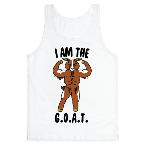 I Am The G.O.A.T. Tank Top