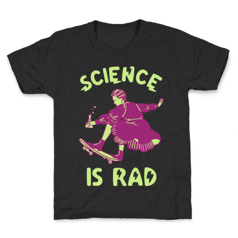 Science Is Rad (Marie Curie) Kids T-Shirt