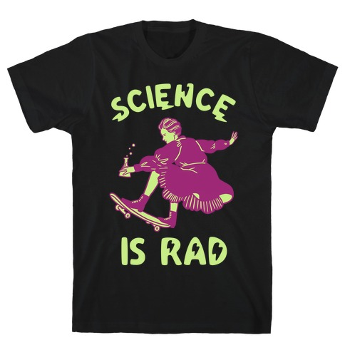 Science Is Rad (Marie Curie) Mens T-Shirt