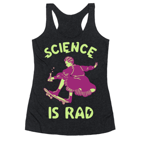 Science Is Rad (Marie Curie) Racerback Tank Top