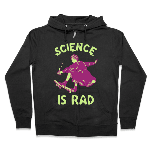 Science Is Rad (Marie Curie) Zip Hoodie