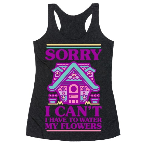Sorry I Can't I Have to Water my Flowers Mermaid Racerback Tank Top