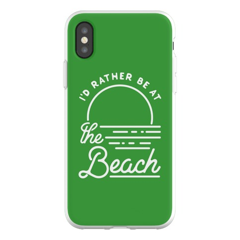 I'd Rather Be At The Beach Phone Flexi-Case