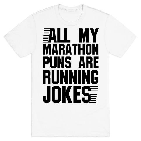 All My Marathon Puns Are Running Jokes T-Shirt