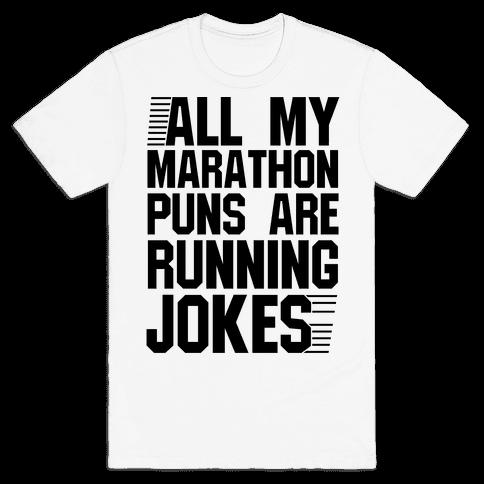 All My Marathon Puns Are Running Jokes Mens/Unisex T-Shirt