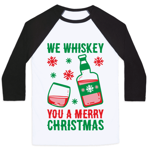 We Whiskey You A Merry Christmas Baseball Tee