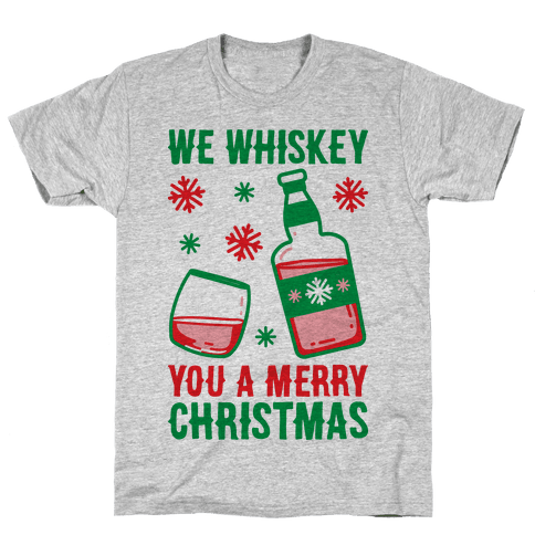 We Whiskey You A Merry Christmas Mens T-Shirt