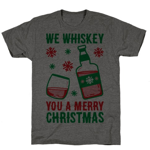 We Whiskey You A Merry Christmas T-Shirt