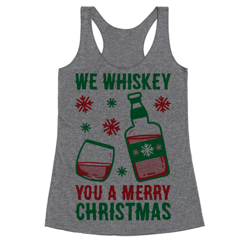 We Whiskey You A Merry Christmas Racerback Tank Top