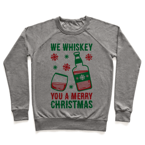 We Whiskey You A Merry Christmas Pullover