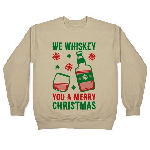 begehrteste Mode Trennschuhe heiß-verkaufendes spätestes We Whiskey You A Merry Christmas Crewneck Sweatshirt   LookHUMAN