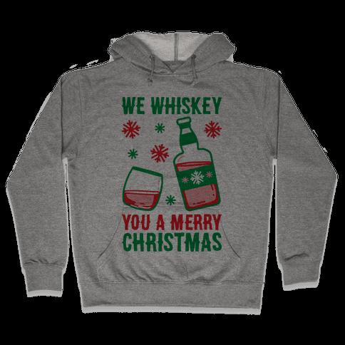 We Whiskey You A Merry Christmas Hooded Sweatshirt