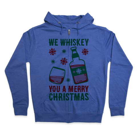We Whiskey You A Merry Christmas Zip Hoodie
