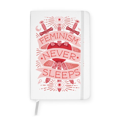 Feminism Never Sleeps Notebook