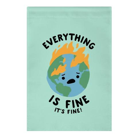 Everything Is Fine It's Fine Garden Flag