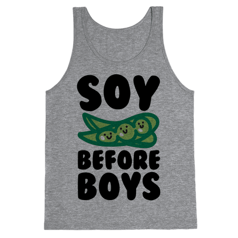 Soy Before Boys  Tank Top