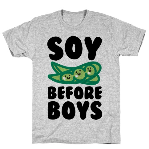 Soy Before Boys T-Shirt