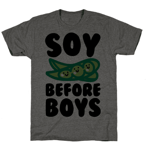 Soy Before Boys  Mens T-Shirt