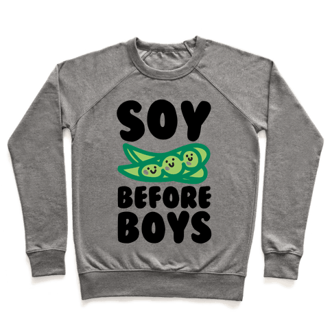 Soy Before Boys  Pullover