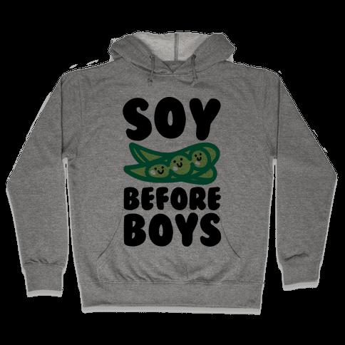 Soy Before Boys  Hooded Sweatshirt