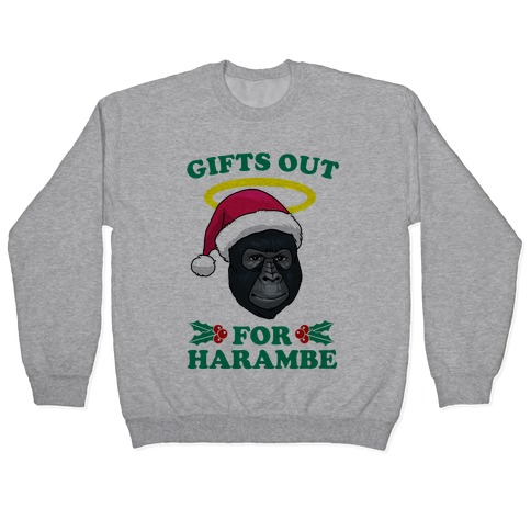 Gifts Out for Harambe Pullover