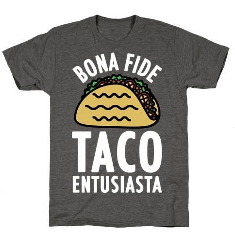Bona Fide Taco Enthusiasta Mens/Unisex T-Shirt