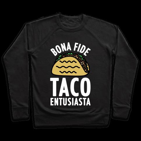 Bona Fide Taco Enthusiasta Pullover