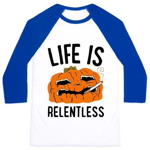 Life Is Relentless Pumpkin Baseball Tee