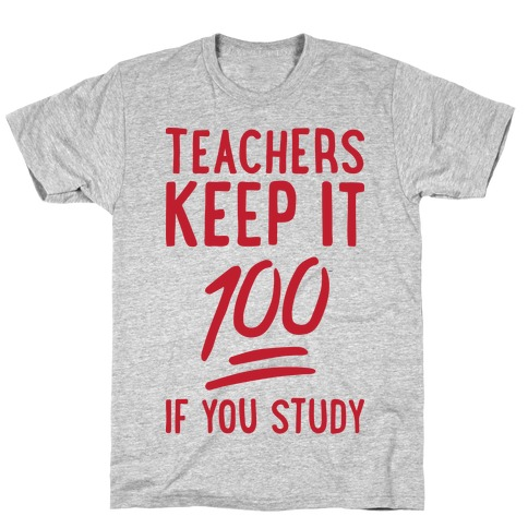 Teachers Keep It 100 Mens T-Shirt
