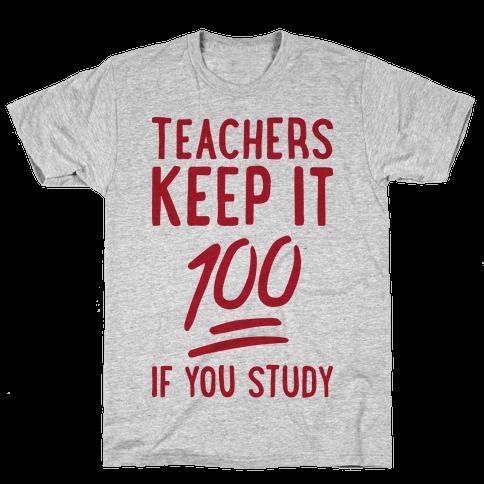 Teachers Keep It 100 Mens T-Shirt