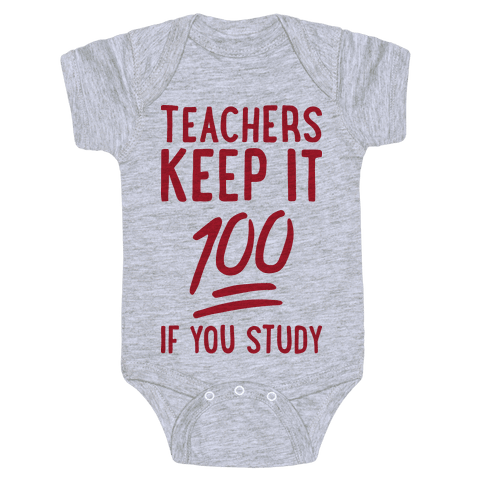 Teachers Keep It 100 Baby Onesy