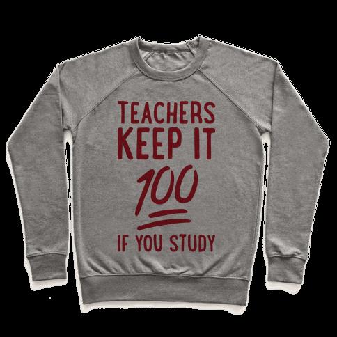 Teachers Keep It 100 Pullover
