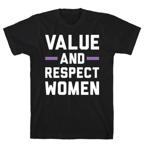 Value And Respect Women T-Shirt