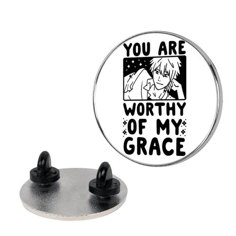 You Are Worthy of My Grace - Kaworu Pin