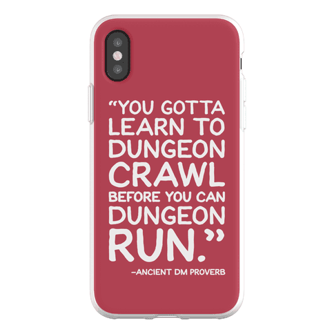 You Gotta Learn To Dungeon Crawl Before You Can Dungeon Run Phone Flexi-Case