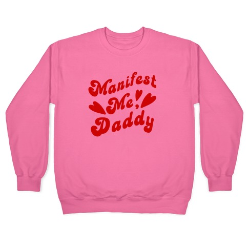 Manifest Me, Daddy Pullover