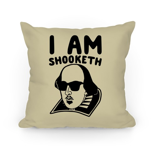 I Am Shooketh Pillow