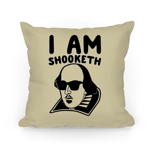 I Am Shooketh Pillow