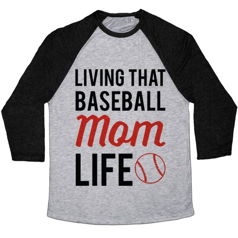 Living That Baseball Mom Life Baseball Tee