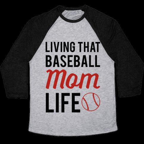 Living That Baseball Mom Life Baseball Tee