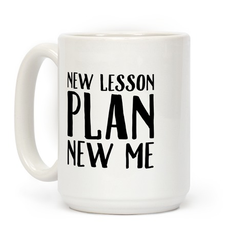 New Lesson Plan New Me Coffee Mug