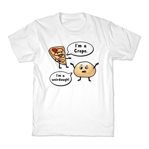 I'm a Crepe, I'm a Weirdough (creep food parody) Kids T-Shirt